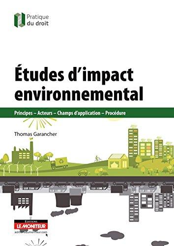 Études d'impact environnemental: Principes - Acteurs - Champs d'application - Procédure