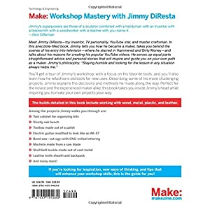 Make: Workshop Mastery With Jimmy DiResta: A Guide to Working With Metal, Wood, Plast