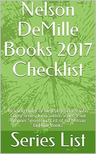 Nelson DeMille Books 2017 Checklist: Reading Order of Joe Ryker Series, John Corey Series, John Sutter Series, Paul Brenner Series and List of All Nelson DeMille Books