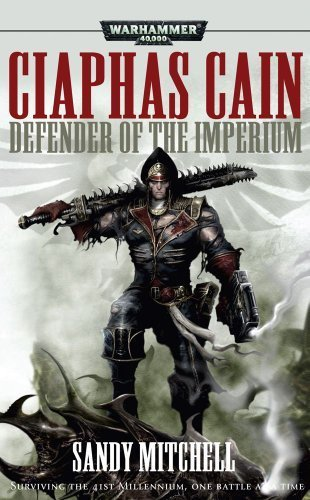 Ciaphas Cain: Defender of the Imperium (Warhammer 40,000 Omnibus) by Mitchell, Sandy (2010) Paperback