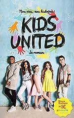 Nos vies, nos histoires - Kids United - le roman de Rosalind Elland-Goldsmith