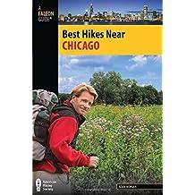 Best Hikes Near Chicago (Best Hikes Near Series) by Adam Morgan (2011-07-17)