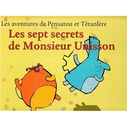 Les aventures de Pensatou et Têtanlère : Les sept secrets de Monsieur Unisson : Avec livret d'accompagnement