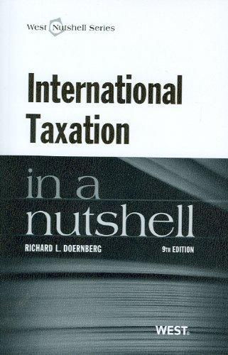 International Taxation in a Nutshell, 9th (In a Nutshell (West Publishing)) (Nutshell Series) by Richard L. Doernberg (2012) Paperback