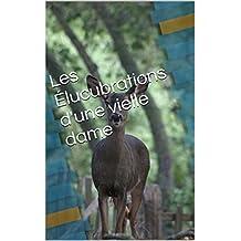 Les Élucubrations d'une vielle dame (French Edition)