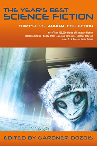 The Year\'s Best Science Fiction: Thirty-Fifth Annual Collection (English Edition)