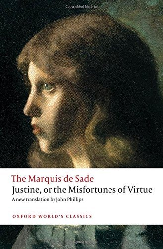 Justine, or the Misfortunes of Virtue (Oxford World's Classics) by Marquis de Sade (2013-01-20)