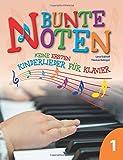 Bunte Noten: Meine ersten Kinderlieder für Klavier 1