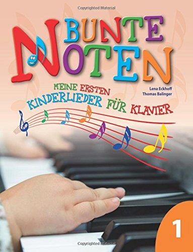 Bunte Noten: Meine ersten Kinderlieder für Klavier 1 (Bunte Musik-noten)