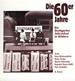 Die 60er Jahre: Ein Stuttgarter Jahrzehnt in Bildern