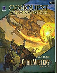 Conquest of Bloodsworn Vale: GameMastery Module by Jason Bulmahn (2007-07-31)