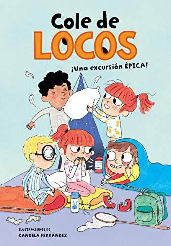 Una excursión épica (Cole de locos 2) (Spanish Edition)