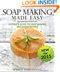Soap Making Made Easy Ultimate Guide...