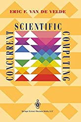 Concurrent Scientific Computing (Texts in Applied Mathematics, Band 16)
