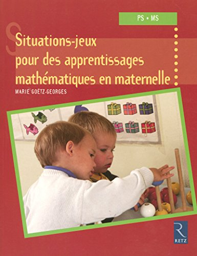 Situations-jeux pour des apprentissages mathématiques en maternelle
