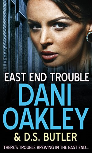 East End Trouble by D. S. Butler