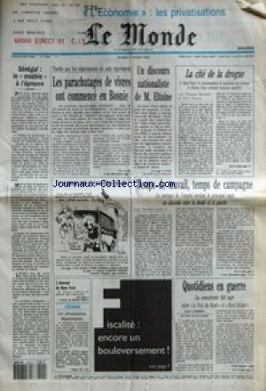 MONDE (LE) [No 14959] du 02/03/1993 - SENEGAL - LE MODELE A L'EPREUVE - LES PARACHUTAGES DE VIVRES ONT COMMENCE EN BOSNIE - LE NOUVEAU CODE DE PROCEDURE PENALE - L'ATTENTAT DE NEW-YORK - LES PRIVATISATIONS DEPASSIONNEES - UN DISCOURS NATIONALISTE DE M. ELTSINE - LA CITE DE LA DROGUE PAR PHILIPPE BERNARD ET ERICH INCIYAN - TEMPS DE TRAVAIL, TEMPS DE CAMPAGNE PAR THOMAS FERENCZI - QUOTIDIENS EN GUERRE PAR YVES-MARIE LABE. par Collectif