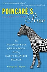 Poincare's Prize: The Hundred-Year Quest to Solve One of Math's Greatest Puzzles by George G. Szpiro (2008-07-29)