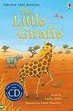 The little giraffe. Con CD Audio