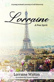 Lorraine - A Free Spirit (English Edition) par [Walton, Yvonne ]