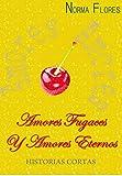 Libros PDF AMORES FUGACES Y AMORES ETERNOS HISTORIAS CORTAS (PDF y EPUB) Descargar Libros Gratis