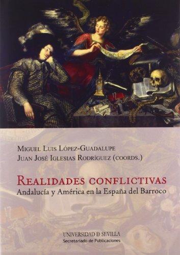 Realidades conflictivas: Andalucía y América en la España del Barroco (Historia y Geografía) por Juan José Iglesias Rodríguez