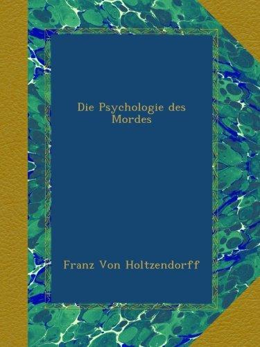 Die Psychologie des Mordes