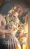 Turned Around By Love (Montgomery Family Trilogy Book 3)