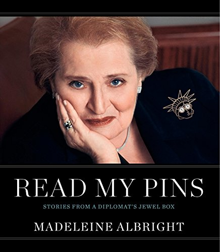 Read My Pins: Stories from a Diplomat's Jewel Box por Madeleine Albright