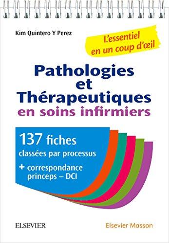 Pathologies et thérapeutiques en soins infirmiers: 137 fiches pour ESI et infirmiers par Kim Quintero Y Perez