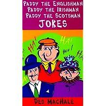 Paddy the Englishman, Paddy the Irishman, Paddy the Scotsman Jokes