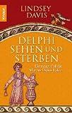 Delphi sehen und sterben: Ein neuer Fall für Marcus Didius Falco - Lindsey Davis