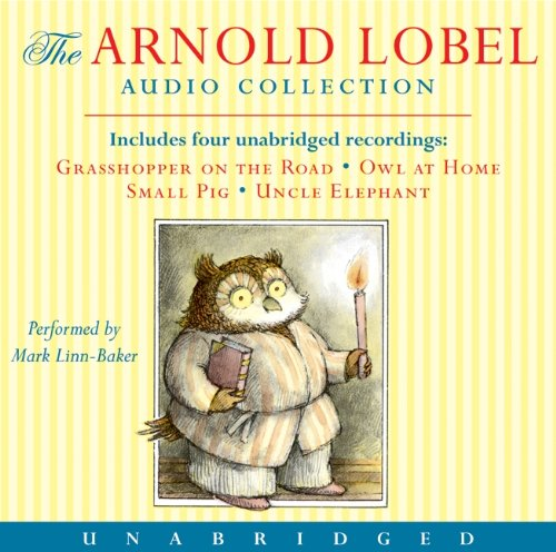 Arnold Lobel Audio Collection: Grasshopper on the Road/Owl at Home/Small Pig/Uncle Elephant