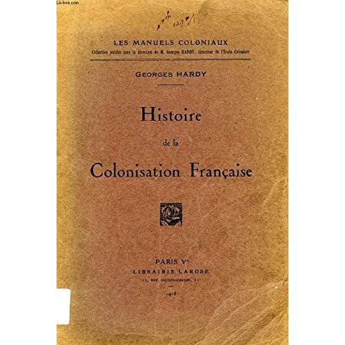 HISTOIRE DE LA COLONISATION FRANCAISE