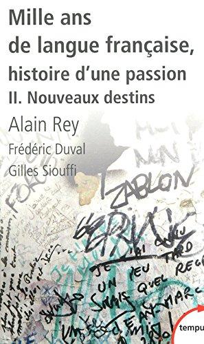 Mille ans de langue franaise, tome 2 : Nouveaux destins (2)