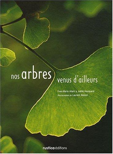 Nos arbres venus d'ailleurs par Yves marie Allain/Hocquard