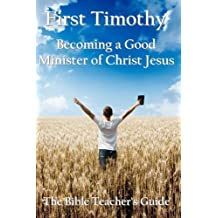 First Timothy: Becoming a Good Minister of Christ Jesus