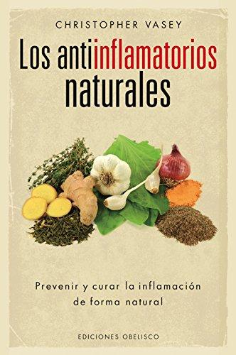 LOS ANTIINFLAMATORIOS NATURALES (SALUD Y VIDA NATURAL)
