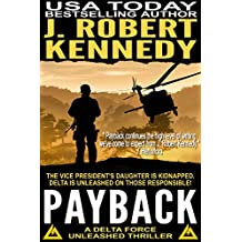 Payback (A Delta Force Unleashed Thriller, 1) (Delta Force Unleashed Thrillers)