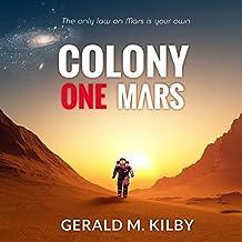 Colony One Mars: Colony Mars, Book 1