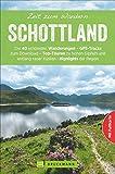 Wanderführer Zeit zum Wandern Schottland, mit Faltkarte: Die 40 schönsten Wanderungen - GPS-Tracks zum Download - Top-Touren zu hohen Gipfeln und entlang raue Küsten - Highlights der Region.