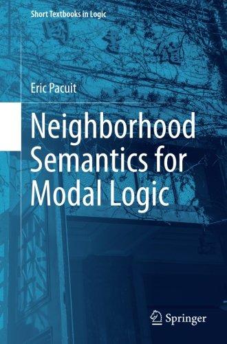 Neighborhood Semantics for Modal Logic (Short Textbooks in Logic)
