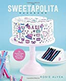 The Sweetapolita Bakebook: 75 Fanciful Cakes, Cookies, and More to Make and Decorate