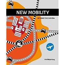 New Mobility: Beyond the Car Era 2017