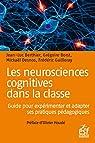 Les neurosciences cognitives dans la classe : Guide pour expérimenter et adapter ses pratiques pédagogiques par Berthier