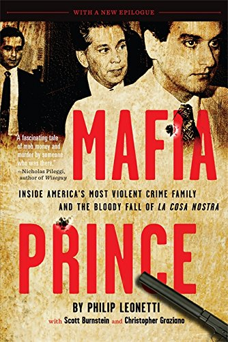 Mafia Prince: Inside America's Most Violent Crime Family and the Bloody Fall of La Cosa Nostra por Scott Burnstein