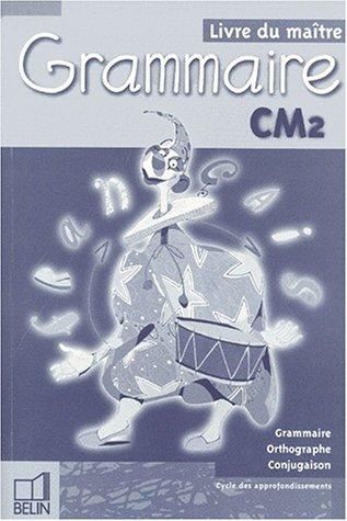 Grammaire du français CM2 : Ecriture, grammaire, et conjugaison (livre du maître) by Renaud Ducastel (1999-08-19) par Renaud Ducastel;Philippe Désaunez