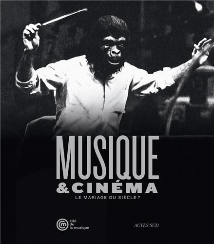 Musique et cinéma : Le mariage du siècle ? par N-T Binh
