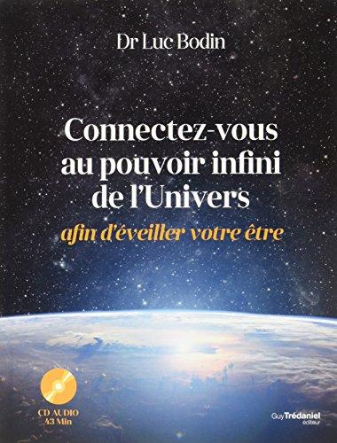 Connectez vous au potentiel infini de l'univers