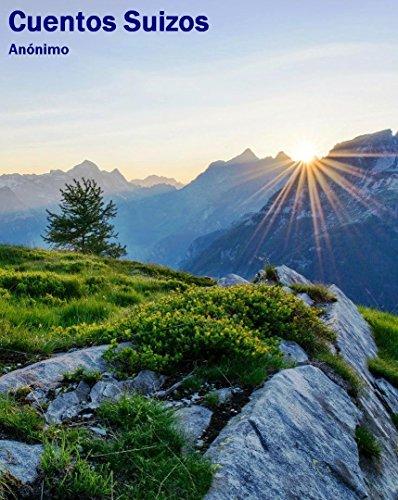 Cuentos Suizos: Relatos Tradicionales de Suiza (Antologías Dígitales nº 7) por Anónimo